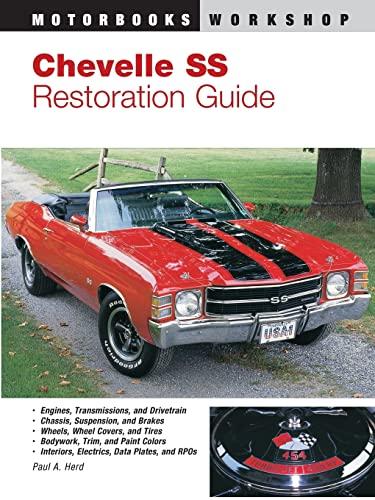 9780879385699: Chevelle SS Restoration Guide (Motorbooks Workshop)