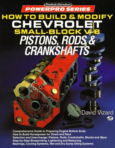 9780879385798: How to Build & Modify Chevrolet Small-Block V-8 Pistons, Rods & Crankshafts (Powerpro Series)