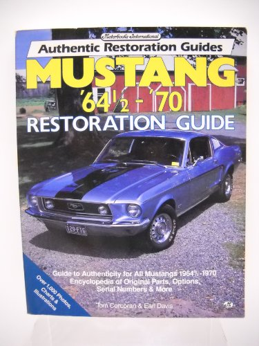 Mustang '64 1/2-'70 Restoration Guide (Motorbooks International Authentic ...