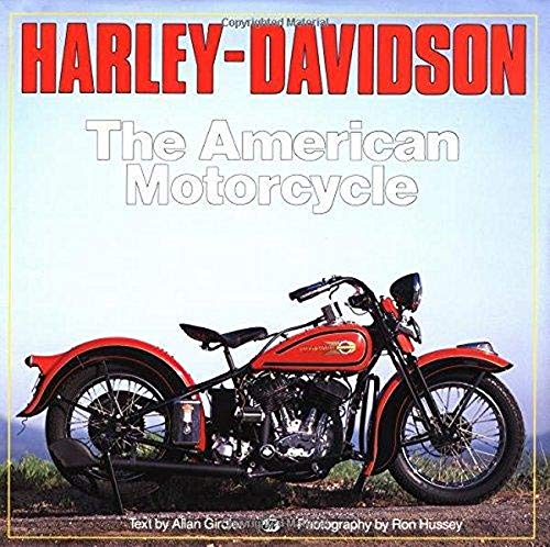 Harley-Davidson : The American Motorcycle : The: Girdler, Allan, Hussey,