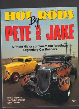 "Hot Rods by Pete and Jake (9780879386054) by Pete Chapouris; Jim ""Jake"" Jacobs; Tony Thacker"
