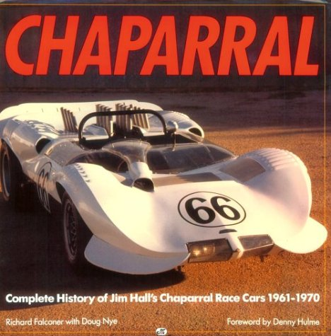 9780879386078: Chaparral: Complete History of Jim Hill's Chaparral Race Cars 1961-1970