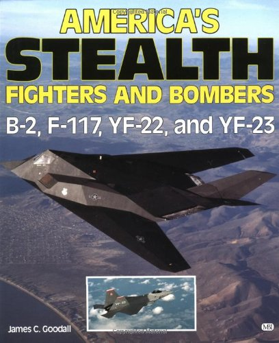 9780879386092: America's Stealth Fighters and Bombers: B-2, F-117, YF-22 and YF-23