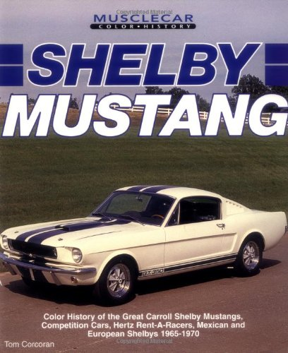 Shelby Mustang (Muscle Car Color History): Corcoran, Tom