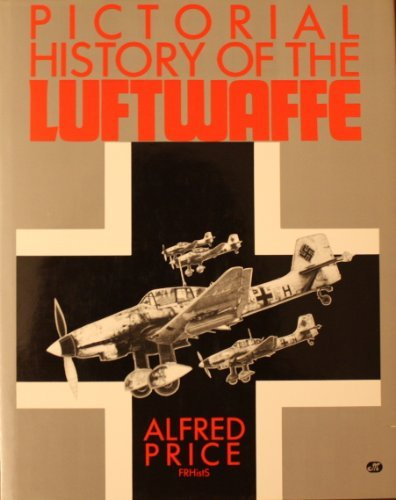 Pictorial History of the Luftwaffe (9780879386405) by Price, Alfred