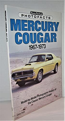 9780879386481: Mercury Cougar, 1967-1973 (Classic Motorbooks Photofacts)
