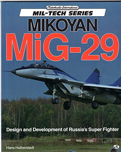9780879386566: Mikoyan MiG-29: Design and Development of Russia's Super Fighter (Motorbooks International Mil-Tech Series)