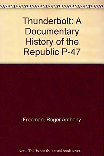 9780879386641: Thunderbolt: A Documentary History of the Republic P-47