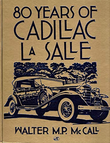 80 Years of Cadillac Lasalle (Crestline Series): Walter M. P. McCall