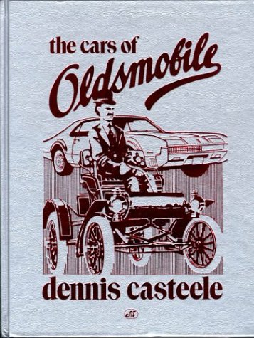 9780879386771: The Cars of Oldsmobile (Crestline Series)