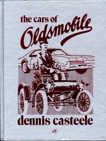 9780879386771: The Cars of Oldsmobile (Crestline Series)