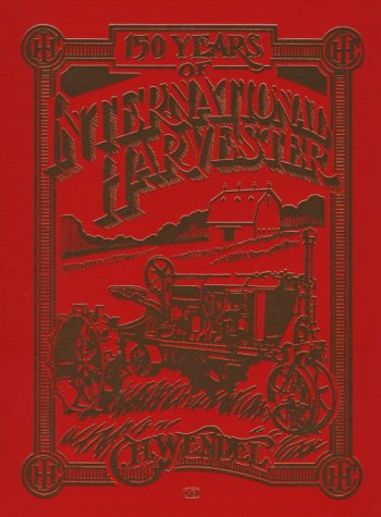 9780879386832: 150 Years of International Harvester (Crestline Series)