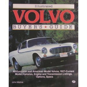 Illustrated Volvo Buyers Guide (Motorbooks International Illustrated Buyer's Guide Series): ...