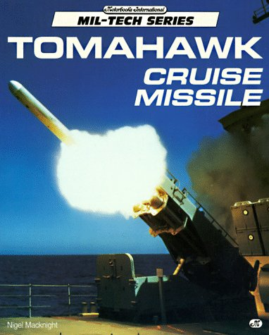 Tomahawk Cruise Missile (Mil-Tech Series): MacKnight, Nigel