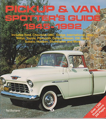 Pickup and Van Spotter's Guide 1945-1992 (9780879387228) by Tad Burness