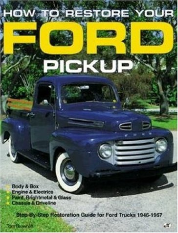 How to Restore Your Ford Pick-Up (Motorbooks Workshop): Brownell, Tom