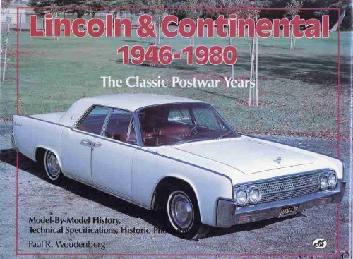 Lincoln & Continental 1946-1980 The Classic Postwar Years: Paul R. Woudenberg