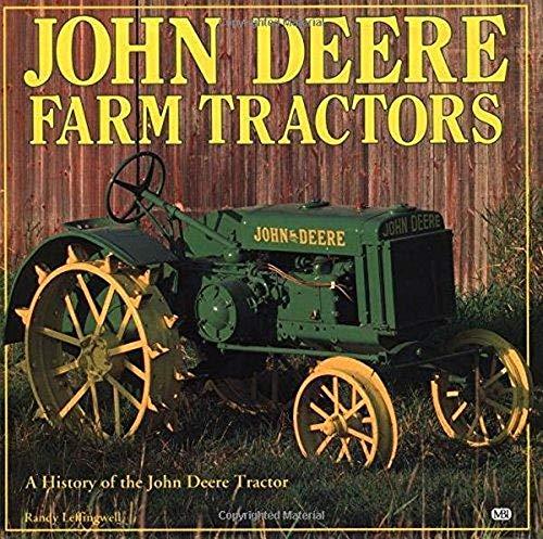 John Deere Farm Tractors: A History of the John Deere Tractor: Leffingwell, Randy