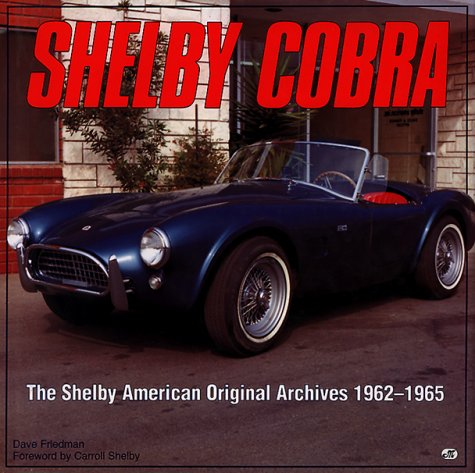 9780879387570: Shelby Cobra: The Shelby American Original Color Archives 1962-1965