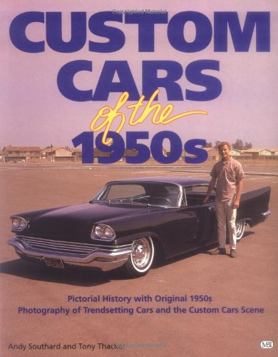 Custom Cars of the 1950s (0879387726) by Andy Southard; Tony Thacker