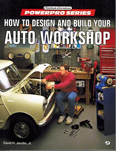 9780879387754: How to Design and Build Your Auto Workshop (Motorbooks International Powerpro)