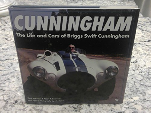 Cunningham: The Life and Cars of Briggs Swift Cunningham (First Edition)