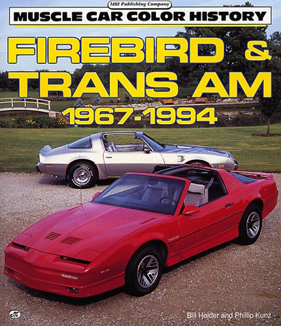 9780879387990: Firebird & Trans Am 1967-1994 (Motorbooks International Muscle Car Color History)