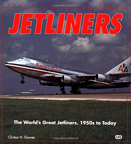 9780879388218: Jetliners: The World's Great Jetliners, 1950s to Today (Enthusiast Color Series)