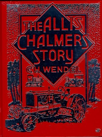 9780879388287: The Allis-Chalmers Story (Crestline Series)