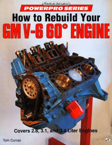 9780879388416: How to Rebuild Your Gm V6 60 Degree Engine (Motorbooks International Powerpro)