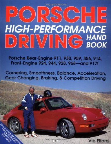 9780879388492: Porsche High-Performance Driving Handbook: Porsche Rear-Engine 911, 930, 959, 356, 914, Front-Engine 924, 944, 928, 968, and 917!