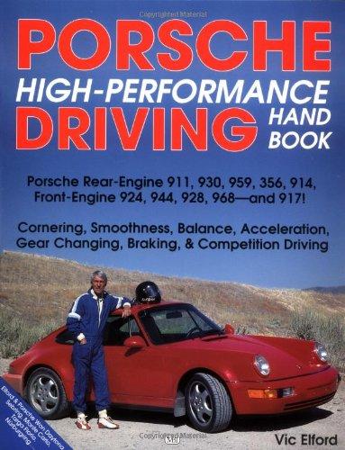 Porsche High-Performance Driving Handbook: Porsche Rear-Engine 911,: Elford, Vic