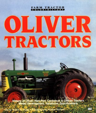 9780879388539: Oliver Tractors: Oliver, Hart-Parr and Cockchutt (Motorbooks International Farm Tractor Color History)