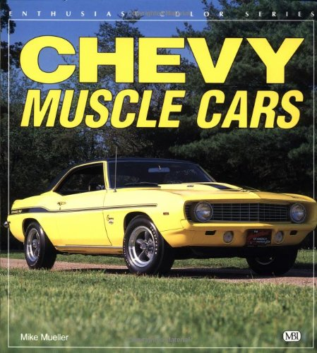 Chevy Muscle Cars (Enthusiast Color): Mike Mueller