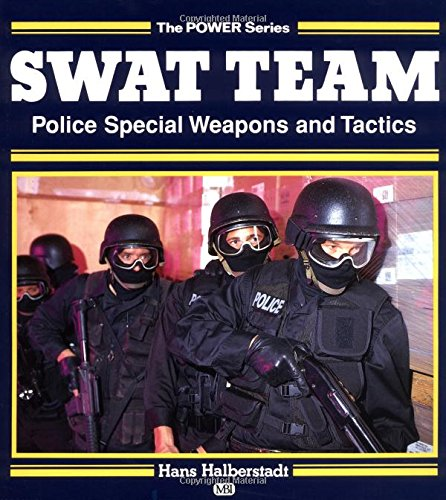 9780879388775: Swat Team: Police Special Weapons and Tactics (Motorbooks Power)