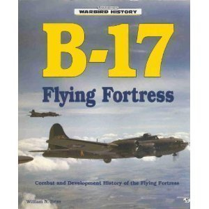 9780879388812: B-17 Flying Fortress (Warbird History)