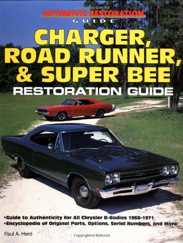 9780879388898: Charger, Road Runner and Super Bee Restoration Guide (Authentic Restoration Guide)