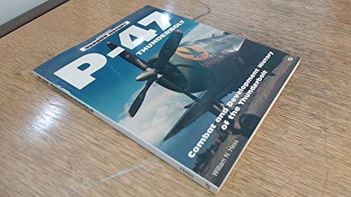 9780879388997: P-47 Thunderbolt (Warbird History)