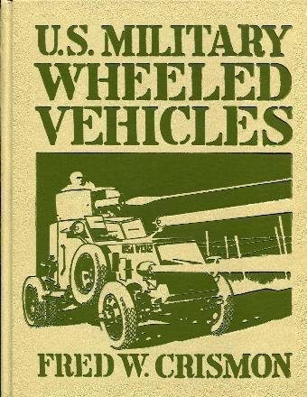9780879389079: U.S. Military Wheeled Vehicles (Crestline Series)