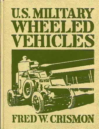 U.S. Military Wheeled Vehicles (Crestline Series): Fred Crismon