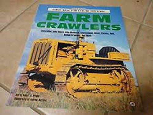 Farm Crawlers: Caterpillar, John Deere, Allis-Chalmers, International, Oliver, Cletrac, Ford, ...