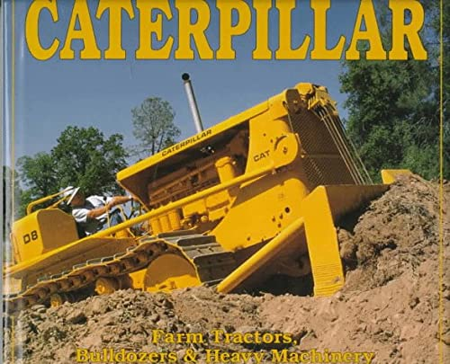 9780879389215: Caterpillar: Farm Tractors, Bulldozers & Heavy Machinery