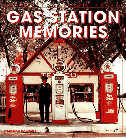 Gas Station Memories (Enthusiast Color Series): Witzel, Michael Karl