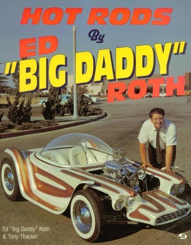 "Hot Rods by Ed ""Big Daddy"" Roth: Roth, Ed ""Big"