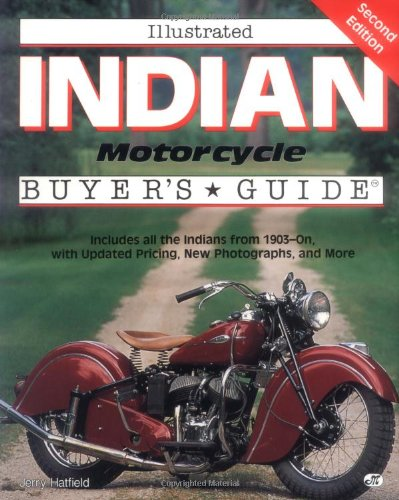 Illustrated Indian Motorcycle Buyer's Guide (Illustrated Buyer's Guide) (9780879389994) by Jerry Hatfield