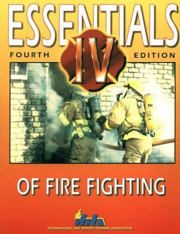 Essentials of Fire Fighting: Ifsta Committee; Editor-Richard