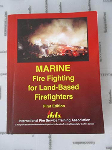 9780879391959: Marine Fire Fighting for Land-Based Firefighters