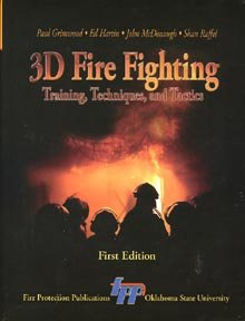 9780879392581: 3D Fire Fighting : Training, Techniques, and Tactics First Edition
