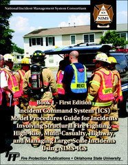 9780879393052: Incident Command Systems (ICS) / Model Procedures Guide for Incidents Involving Structural Fire Fighting, High-Rise, Multi-Casualty, Highway, and Managing Large-Scale Incidents Using NIMS-ICS, Book 1