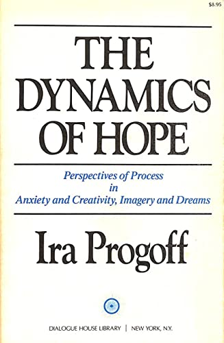 9780879410131: The Dynamics of Hope: Perspectives of Process in Anxiety and Creativity, Imagery and Dreams